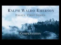 ralph waldo emerson essays first series compensation ralph waldo emerson essays first series compensation