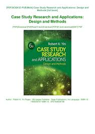 Case Study Research Design And Methods Pdf Free Download Pdfdownloadebookfreecase Study Research And Applications