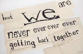 We Never Getting Back Together Quotes Cool Getting Back Together Quotes
