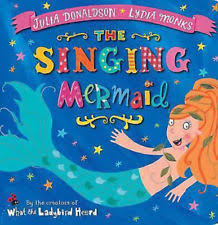 the singing mermaid julia donaldson lydia monks paperback 2012 clic