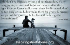 Inspirational Quotes About Friendships Friends are part of the glue that holds life and faith together 30