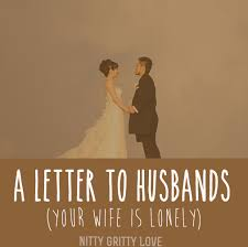 A Letter to Husbands Your Wife is Lonely