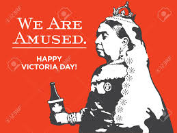 Fête de la reine) is a federal canadian statutory holiday observed on the monday before may 25th each year. Queen Victoria We Are Amused Victoria Day Illustration Victoria Royalty Free Cliparts Vectors And Stock Illustration Image 102827604
