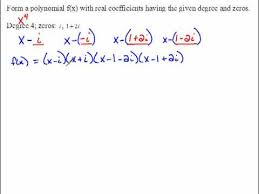 form a polynomial whose real zeros and degree are given forming a polynomial from complex zeros 5 3 youtube