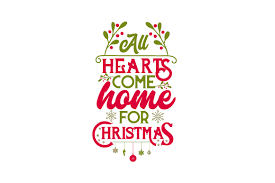 All Hearts Come Home For Christmas Svg Cut File By Creative Fabrica Crafts Creative Fabrica