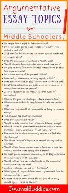 Argumentative Essay Topics For Middle School Middle School
