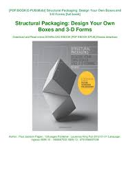 Structural Packaging Design Your Own Boxes And 3d Forms Pdf Book Structural Packaging Design Your Own Boxes And 3 D