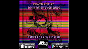 Death Fox - You'll Never Find Me (feat. Dmitry Shevchenko) - YouTube