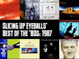 Top 100 Albums Of 1987 Slicing Up Eyeballs Best Of The