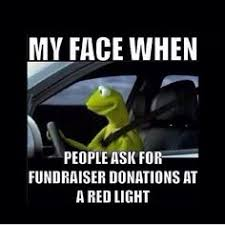 kermit my face when. Brilliant Kermit My Face When People Ask For Fundraiser Donations At A Red Light In Kermit Face When D