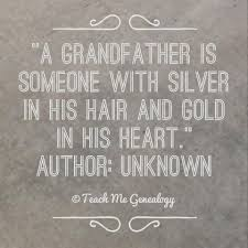 Quotes About Death Of A Grandfather 25 Quotes