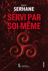 Servi par soi-même de Karim Serhane