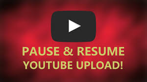 how to pause resume upload how to pause resume upload