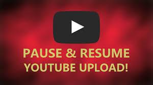How To Pause Resume Youtube Upload Youtube
