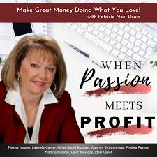 When Passion Meets Profit: Passive Income, Lifestyle Career, Home-Based Business, Aspiring Entrepreneur, Finding Passion Finding Purpose, Clear Message, Ideal client