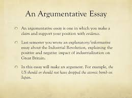 writing an argumentative essay the united states decision to drop  an argumentative essay an argumentative essay is one in which you make a claim and support
