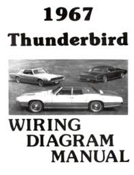 ford 1967 thunderbird wiring diagram manual 67 this listing is for one brand new 1967 ford thunderbird car wiring diagram manual measuring approximately 8 ½ x 11 covering instrument panel