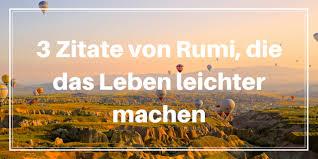 3 Zitate Von Rumi Die Das Leben Leichter Machen Hypersensibel
