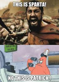 This is sparta! NO THIS IS PATRICK ! - Misc - quickmeme via Relatably.com