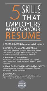 best ideas about job search resume tips job 5 skills that employees want on your resume