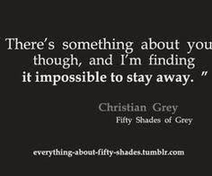 i never wanted more until i met you fifty shades of grey in  christian grey quotes fifty shades of grey