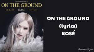 On The Ground – ROSÉ (Lyrics) - YouTube