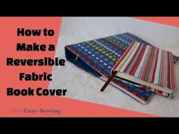 how to sew a reversible fabric book cover step by step tutorial