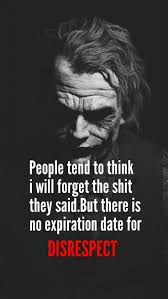 Joker Proud Forgive Not Forget Quotes Joker Quotes Life