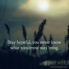 Hopeful Quotes New Hopeful Quotes Amazing Quotes That Give You Hope Quotes About Hope