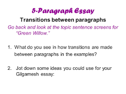 class the five paragraph essay an important writing tool 5 paragraph essay transitions between paragraphs go back and look at the topic sentence screens