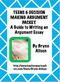 argument essay on teens decision making step by step writing guide