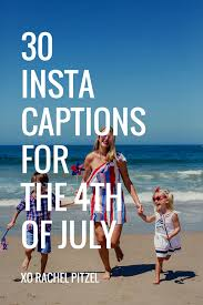 4th Of July Fourth Instagram Captions Red White And Blue America
