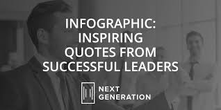 Very Inspiring Quotes From Successful Leaders Best Very Inspiring