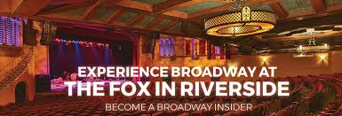 Fox Theater Riverside Seating Chart Broadway At The Fox National Tours Local Convienience