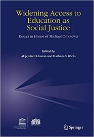widening access to education as social justice essays in honor of  widening access to education as social justice essays in honor of michael omolewa akpovire oduaran harbans s bhola 9781402043239 com books