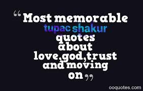 Tupac Love Quotes Amazing Most Memorable Tupac Shakur Quotes About Lovegodtrust And Moving