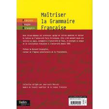 maîtriser la grammaire française grammaire pour étudiants de fle fls niveaux b1 c1