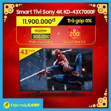 ?Smart Tivi Sony 4K 43 inch KD-43X7000F... - Điện máy XANH  (dienmayxanh.com)