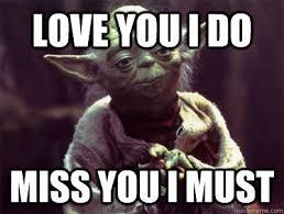 I Miss You And I Love You Meme