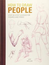 How To Draw People Step By Step Lessons For Figures And Poses Jeff
