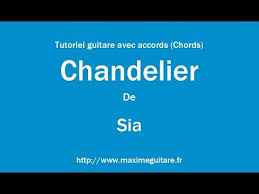chandelier sia tutoriel guitare avec accords s
