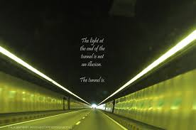 Quotes About Light At End Of Tunnel Light At The End Of The Tunnel Quotes Google Search Time