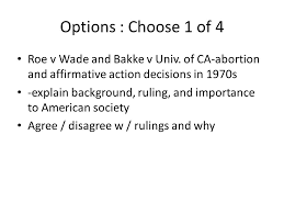 gov final essays two essays responses should be paragraphs each options choose 1 of 4 roe v wade and bakke v univ
