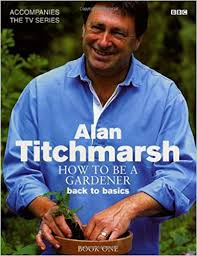 how to be a gardener. alan titchmarsh how to be a gardener book one: titchmarsh: 8601404382154: amazon.com: books 4