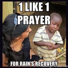 1 Like 1 Prayer For Rain's recovery - Skeptical third-world kid ... via Relatably.com