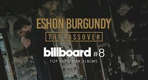 Top Charts 2016 Rap News Eshon Burgundys The Passover Debuts In The Top 10