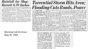50 Years Ago May 30 1968 Morning Call Chronicled Torrential Storm