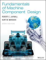 Fundamentals Of Machine Component Design Fundamentals Of Machine Component Design Ebook Rental In