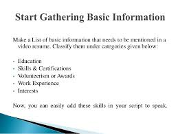 4.  While creating a script for video resume ...