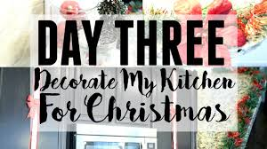 Christmas Decorations For Kitchen Decorate My Kitchen For Christmas Diy Christmas Decor Youtube